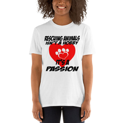 Rescuing Animals Isn't A Hobby It's A Passion Short-Sleeve Unisex T-Shirt