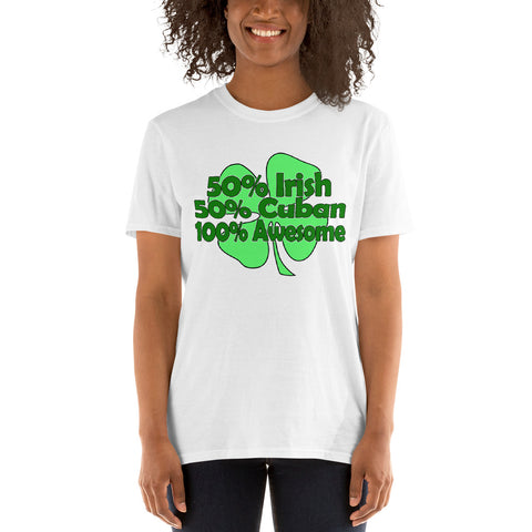 50% Irish 50% Cuban 100% Short-Sleeve Unisex T-Shirt