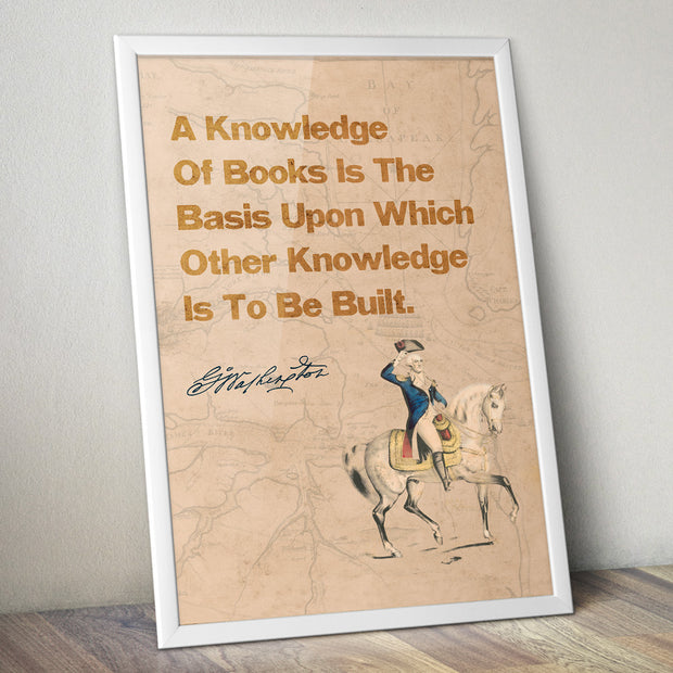 """A Knowledge Of Books...""  George Washington"