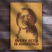 Sitting Bull - Every Seed Is Awakened - Classic Poster