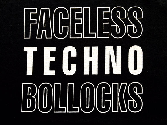 RISING HIGH - FACELESS TECHNO BOLLOCKS T-SHIRT