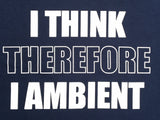 RISING HIGH - I THINK THEREFORE I AMBIENT T-SHIRT