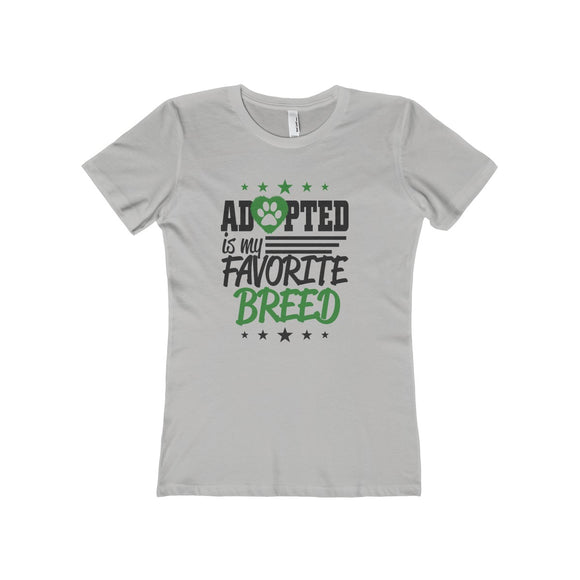 Adopted is my Favorite Breed Shirt of the Day (womens)