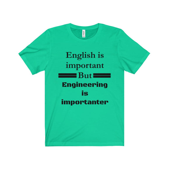 English Engineering Importanter T-Shirt