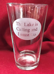 16oz The Lake is Calling and I Must Go Pilsner Glass