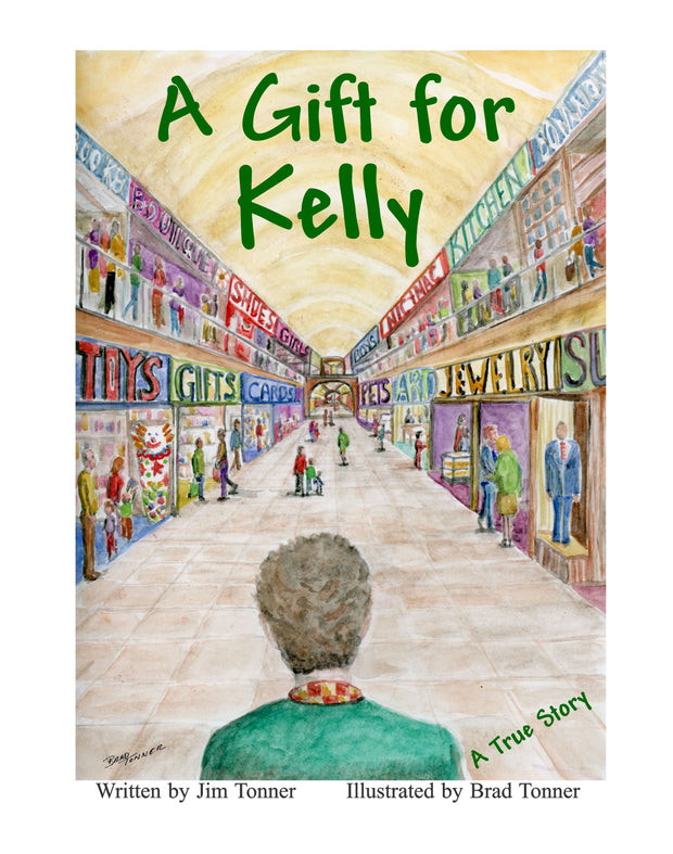 """A Gift for Kelly"" Book written by Jim Tonner and Illustrated by Brad Tonner"