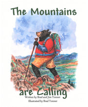 The Mountains are Calling Hardcover Book Written by Brad and Jim Tonner Illustrated by Brad Tonner