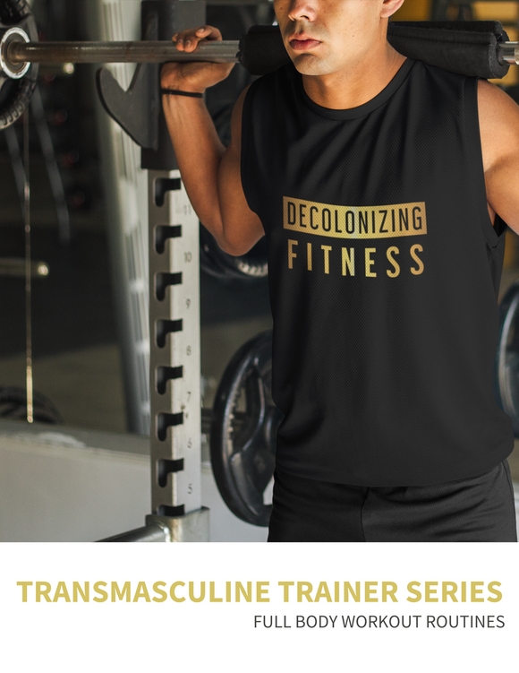 Transmasculine Training Series: Full Body Workout Routine