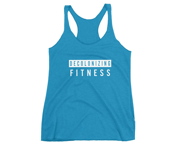 """Decolonizing Fitness"" Ladies Triblend Racerback Tanks"