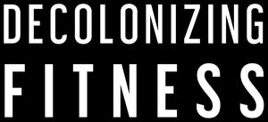 Decolonizing Fitness Bumper Sticker