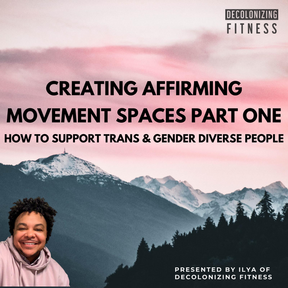 Creating Affirming Movement Spaces Part One: How to Support Trans and Gender Diverse People [WEBINAR RECORDING]