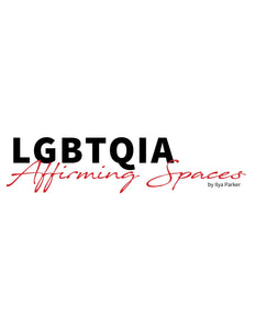 E-Book- LGBTQIA Affirming Spaces Training Manual Pt. 1: Introduction