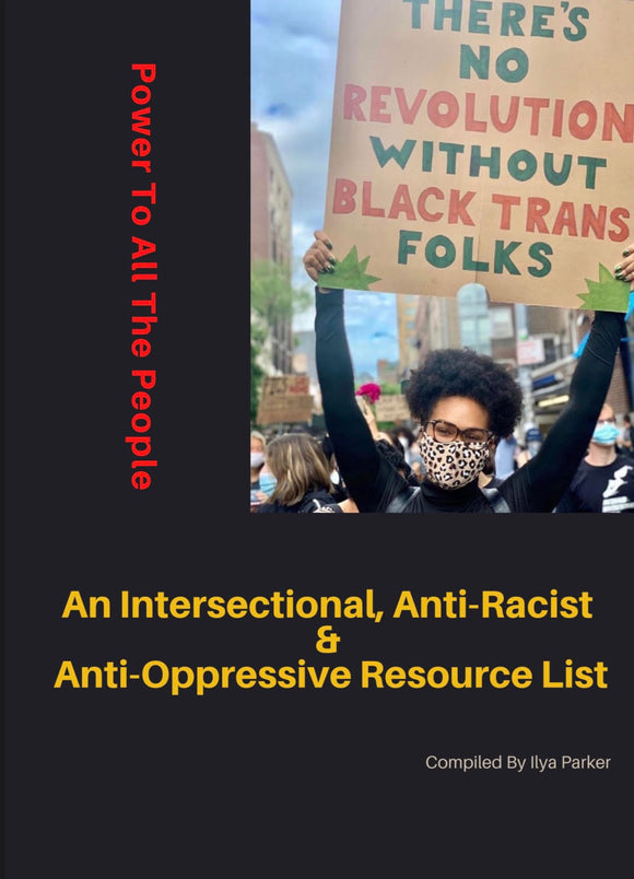 An Intersectional, Anti-Racist & Anti-Oppressive Resource List