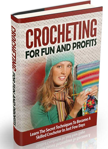 Crocheting For Fun & Profits - BestTrendsShop.com