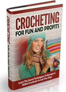 Crocheting For Fun & Profits