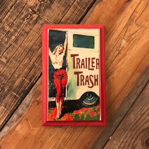 Trailer Trash Plaque