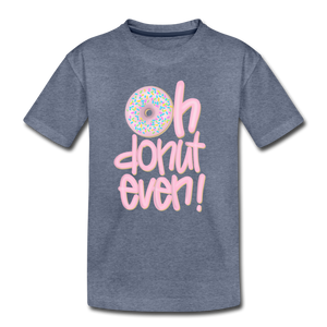 Oh Donut Even! Youth T-Shirt - heather blue