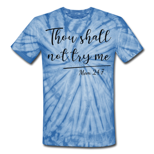 Thou Shall Not Try Me Unisex Tie Dye T-Shirt - spider baby blue