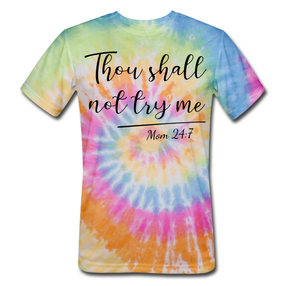 Thou Shall Not Try Me Unisex Tie Dye T-Shirt - rainbow