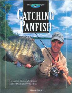 Catching Panfish - Sunfish, Crapies, Yellow Perich & White Bass