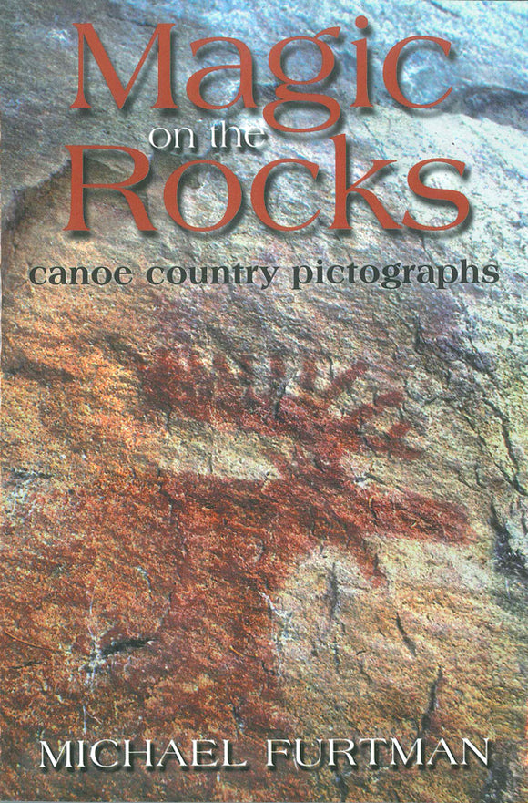 Magic On The Rocks: Canoe Country Pictographs