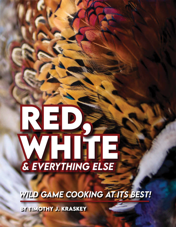 Red, White and Everything Else. Wild Game Cooking at its Best