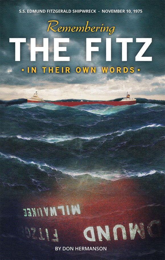 Remembering the Fitz: In Their Own Words. Front Cover of book about the Edmund Fitzgerald.