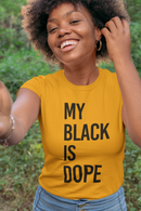 My Black is Dope -  Women's Crew Neck
