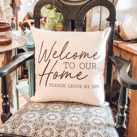 Welcome to our Home Please Leave by 9pm Pillow