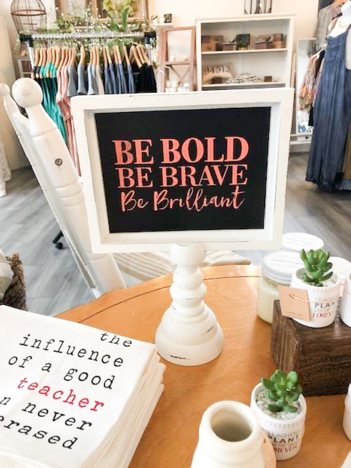 Be Bold Be Brave