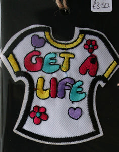 """Get a Life"" T-Shirt - Iron On Motif"