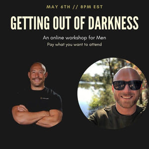 Getting Out Of Darkness: A workshop for Men
