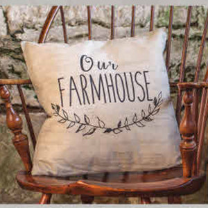 """Our Farmhouse"" Pillow"