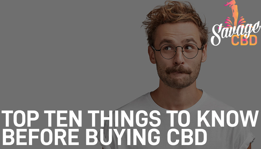 10 Things You Should Know Before Buying CBD