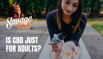 Is CBD Just For Adults?