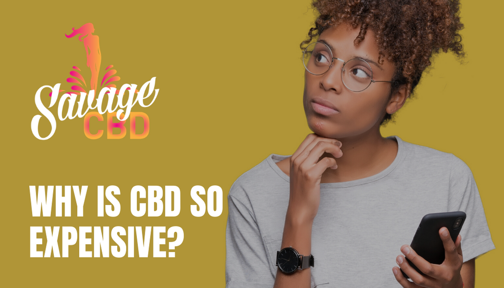 Why Is CBD So Expensive?
