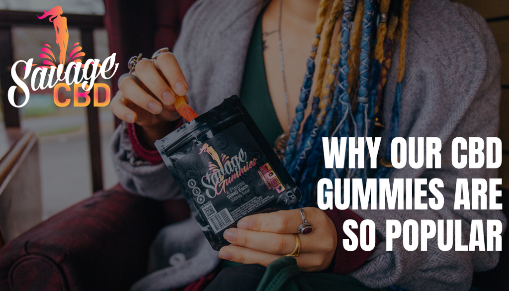 Why Our CBD Gummies Are So Popular