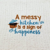 A Messy Kitchen is a Sign of Happiness Dish Cloth