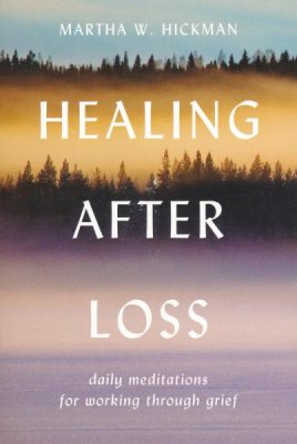 Healing After Loss by Martha W Hickman