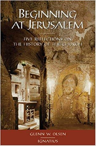 Beginning at Jerusalem, Glenn W. Olsen