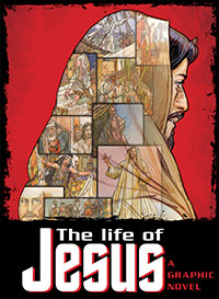 The Life of Jesus, A Graphic Novel