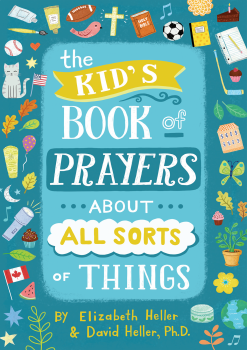 The Kid's Book of Prayers About All Sorts of Things