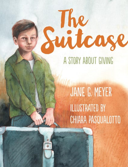 The Suitcase A Story About Giving, Meyer