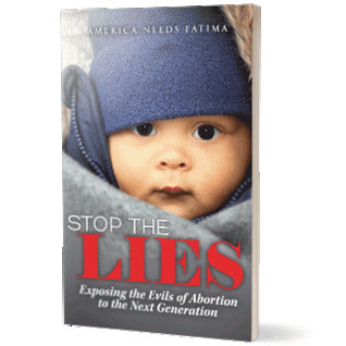 Stop the Lies Exposing the Evils of Abortion to the Next Generation