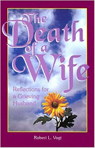 The Death of a Wife, Reflections for Grieving Husband