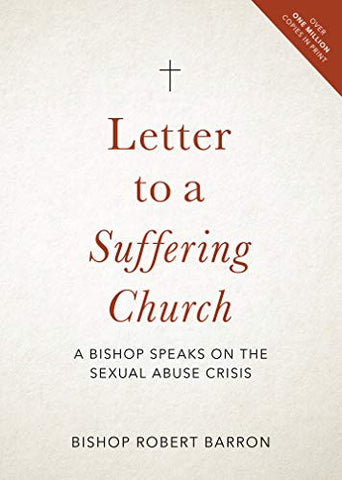 Letter to a Suffering Church A Bishop Speaks o the Sexual Abuse Crisis