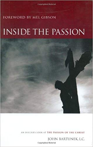 Inside the Passion: An Insider's Look at the Passion of the Christ