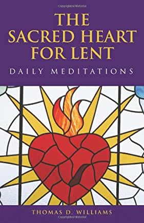 The Sacred Heart for Lent - Daily Meditations