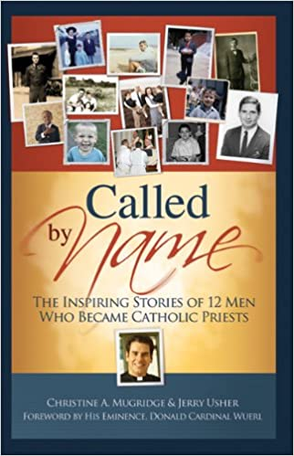 Called by Name, The Inspiring Stories of 12 Men Who Became Priests