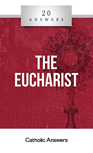 20 Answers - The Eucharist